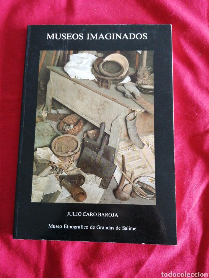 MUSEOS IMAGINADOS. JULIO CARO BAROJA. ASTURIAS. ETNOGRAFIA (Libros sin clasificar)