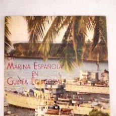 Libros: LA MARINA ESPAÑOLA EN GUINEA ECUATORIAL: (SENTIDO Y GRANDEZA DE UNA APORTACIÓN HISTÓRICA). Lote 198384630