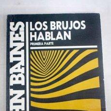 Libros: LOS BRUJOS HABLAN. PRIMERA PARTE. Lote 198385038