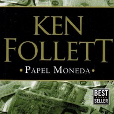 Libros: PAPEL MONEDA DE KEN FOLLETT - PENGUIN RANDOM HOUSE, 2017 (NUEVO). Lote 198740376