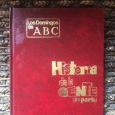 Libros: HISTORIA DE LA GENTE MINGOTE SEGUNDA PARTE LOS DOMINGOS DE ABC AMÉRICA RENACIMIENTO S XX. Lote 198827381