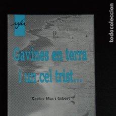 Libros: 5. XAVIER MAS GIBERT - GAVINES EN TERRA I UN CEL TRIST... - OIKOS-TAU - BARCELONA, 1998. Lote 198325292