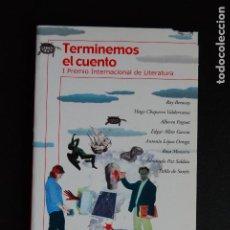 Libros: 5. TERMINEMOS EL CUENTO - I PREMIO INTERNAACIONAL DE LITERATURA . ALFAGUARA, 1999. Lote 198326088