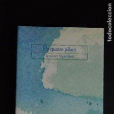 Libros: 5. ALBERT VILARÓ - ELS QUATRE PILANS - PRÒLEG XAVIER ANTICH - ED. LA MAGRANA, 1998. Lote 198326747