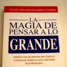 Libros: LA MAGIA DE PENSAR A LO GRANDE. Lote 198909822