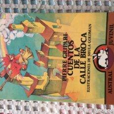 Livres: PIERRE GRIPARI CUENTOS DE LA CALLE BROCA SHULA GOLDMAN AUSTRAL JUVENIL 1987 LIBRO KREATEN. Lote 212425408