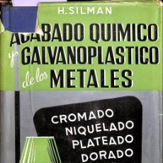 Libros: ACABADO QUIMICO Y GALVANOPLASTICO DE LOS METALES. Lote 199489081