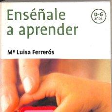 Libros: ENSÉÑALE A APRENDER. Lote 199489141