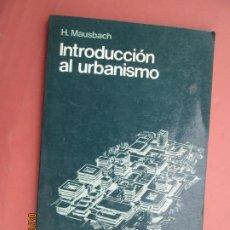 Libri di seconda mano: INTRODUCCION AL URBANISMO . H MAUSBACH - 1981 TIRADA DE 3000 EJEMPLARES - G-GILI . Lote 200174561