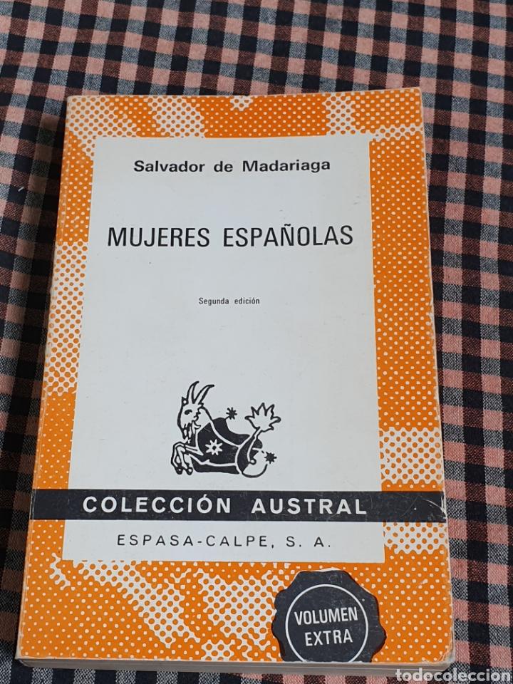 SALVADOR DE MADARIAGA, MUJERES ESPAÑOLAS, VOLUMEN EXTRA, CON IMÁGENES, AUSTRAL. (Libros sin clasificar)