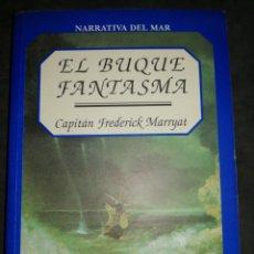 Libros: EL BUQUE FANTASMA, CAPITÁN FREDERICK MARRYAT. NARRATIVAS DEL MAR. Lote 201353622