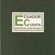 Libros: ORTEGA, JULIO Y OTROS - ECUADOR CUENTA - ANTOLOGÍA DE CUENTOS EN PRIMERA EDICION. Lote 202018711