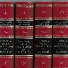 Libros: HISTORIA DE LA VILLA Y CORTE DE MADRID (CUATRO TOMOS) (ENVIO PENINS MENSAJERIA) - JOSE AMADOR DE LOS. Lote 81481007