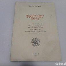 Libros: A CULTURA GALEGA EN BUENOS AIRES:1950-1960 ( GALLEGO) Q519W . Lote 202415545