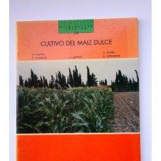Livros em segunda mão: CULTIVO DEL MAIZ DULCE - MOLINA, E. REVILLA, A. CONTRERAS, F., GÓMEZ, C., CAÑAVERAS, A.. Lote 202420871