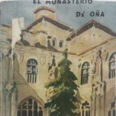 Livros em segunda mão: EL MONASTERIO DE OÑA. SU ARTE Y SU HISTORIA - NEMESIO ARZALLUZ. Lote 202459196