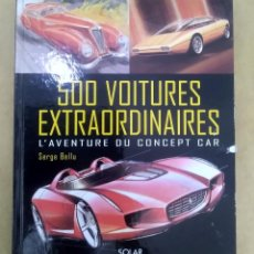 Libros: 500 COCHES EXTRAORDINARIOS (500 VOITURES EXTRAORDINAIRES) - SERGE BELLU - ÉDITIONS SOLAR. Lote 202549866