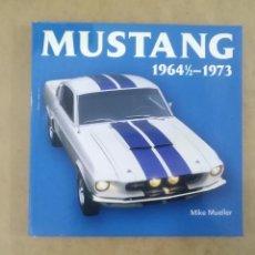 Libros: MUSTANG 1964 1/2 - 1973 - MIKE MUELLER. Lote 202559035