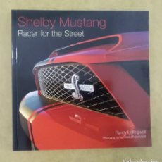 Libros: SHELBY MUSTANG - CORREDOR CALLEJERO (RACER FOR THE STREET) - RANDY LEFFINGWELL - DAVID NEWHARDT. Lote 202559505