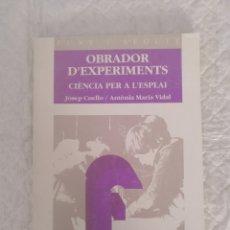 Libros: OBRADOR D'EXPERIMENTS. CIÈNCIA PER A L'ESPLAI. JOSEP CUELLO. ANTÒNIA VIDAL. PUNT I SEGUIT. LLIBRE LI. Lote 202577088