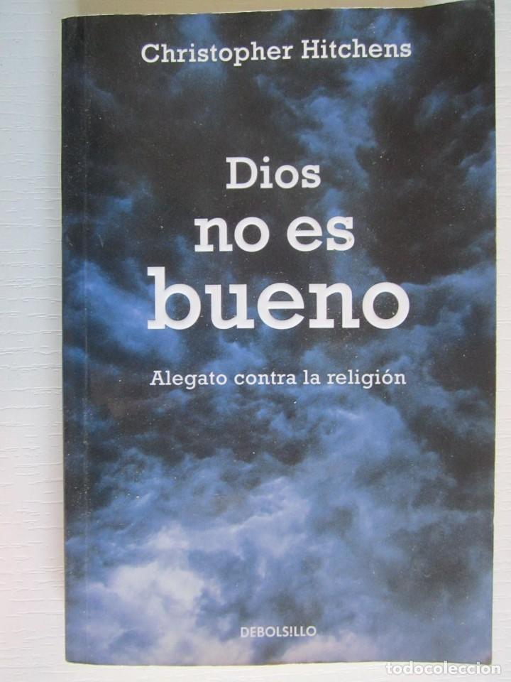 LIBRO DIOS NO ES BUENO CHRISTOPHER HITCHENS (Libros sin clasificar)