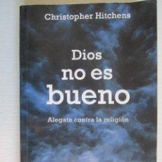 Libros: LIBRO DIOS NO ES BUENO CHRISTOPHER HITCHENS. Lote 202694310