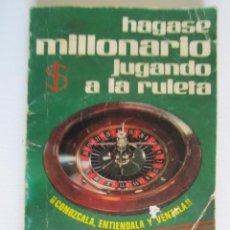 Libros: LIBRO HAGASE MILLONARIO JUGANDO A LA RULETA. Lote 202695480