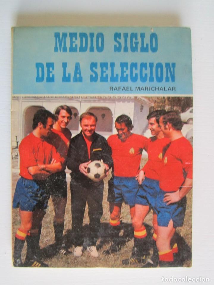 LIBRO MEDIO SIGLO DE LA SELECCION (Libros sin clasificar)