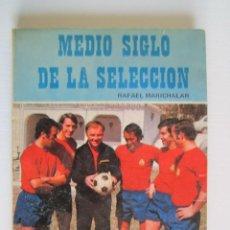 Libros: LIBRO MEDIO SIGLO DE LA SELECCION. Lote 202695607
