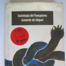 Libros: LIBRO SOCIOLOGIA DEL FRANQUISMO. Lote 202695878