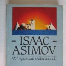 Libros: LIBRO X REPRESENTA LO DESCONOCIDO ASIMOV. Lote 202696115