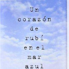 Libros: UN CORAZÓN DE RUBÍ EN EL MAR AZUL - MORGAN CALLAN ROGERS. Lote 202731730