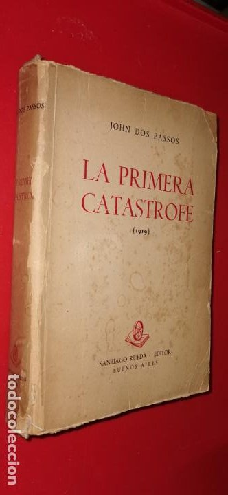 LITERATURA EXTRANJERA. LA PRIMERA CATASTROFE. JOHN DOS PASSOS 1919 (Libros sin clasificar)