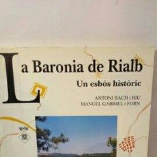 Libros: LA BARONÍA DE RIALB. UN ENFOQUE HISTÓRIC. Lote 202840432