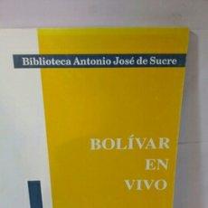 Libros: BOLÍVAR EN VIVO DE FRANCISCO HERRERA LUQUE. Lote 202840632