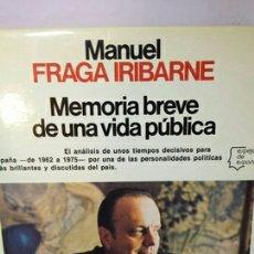 Libros: MEMORIA BREVE DE UNA VIDA PÚBLICA DE MANUEL FRAGA IRIBARNE. Lote 202841275