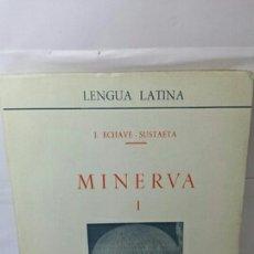 Libros: LENGUA LATINA MINERVA 1 DE JAVIER DE ECHAVE SUSTAETA. Lote 202931565
