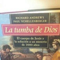 Libros: LA TUMBA DE DIOS DE RICHARD ANDREWS Y PAUL SCHELLENBERGER. Lote 202932123