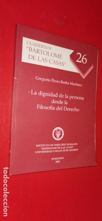 LA DIGNIDAD DE LA PERSONA DESDE LA FILOSOFÍA DEL DERECHO (CUADERNOS BARTOLOMÉ DE LAS CASAS) (Libros sin clasificar)