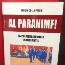 Libros: AL PARANIMF! LA PRIMERA REVOLTA ESTUDIANTIL, MARIA COLL I PIGEM, EDITORIAL BASE, 2016,EN CATALAN. Lote 203134772