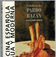 Libros: COCINA ESPAÑOLA ANTIGUA Y MODERNA - CONDESA DE PARDO BAZÁN (EMILIA PARDO BAZÁN). Lote 203315847