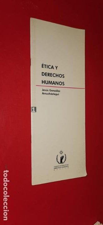 ETICA Y DERECHOS HUMANOS-----JESUS GONZALEZ AMUCHASTEGUI (Libros sin clasificar)