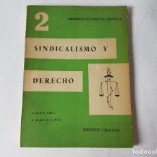 Libros: SINDICALISMO Y DERECHO, 1965 ORGANIZACION SINDICAL ESPAÑOLA,. Lote 203503506