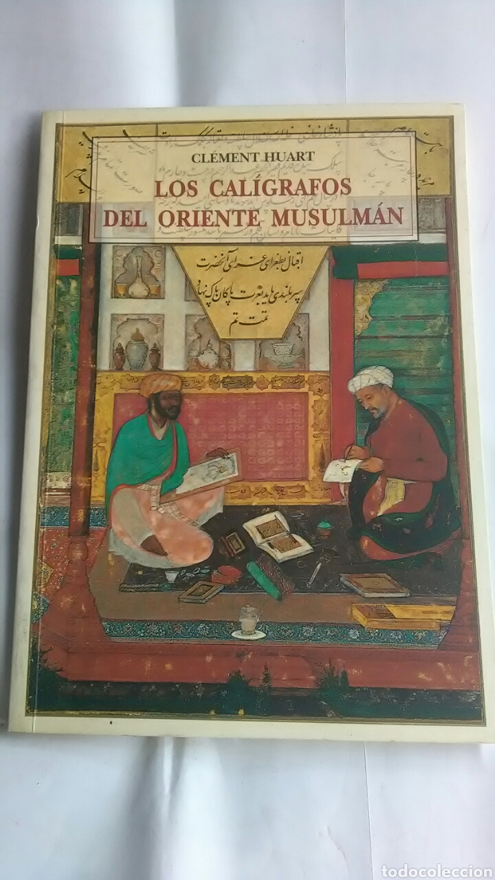 CALIGRAFOS DEL ORIENTE MUSULMÁN. CLEMENT HUART (Libros sin clasificar)