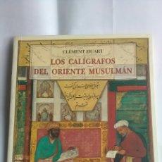 Libros: CALIGRAFOS DEL ORIENTE MUSULMÁN. CLEMENT HUART. Lote 203586251