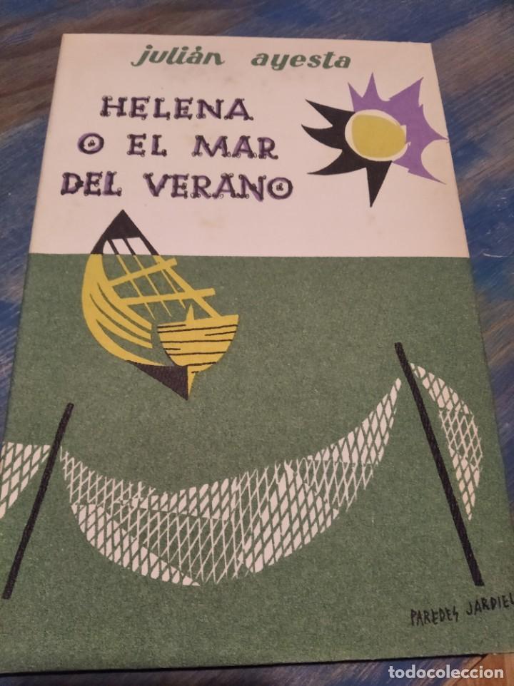 HELENA O EL MAR DEL VERANO JULIÁN AYESTE PUBLICADO POR ARIÓN (1958) (Libros sin clasificar)