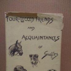 Libros: FOUR-LEGGED FRIENDS AND AQUAINTANCES OF SNAFFLES ( LIBRO EN INGLES SOBRE PERROS YCABALLOS ). Lote 203885145