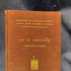 Libros: LEY DE ORDENACION UNIVERSITARIA 1949 LIBRO MINISTERIO DE EDUCACION NACIONAL ENSEÑANZA POST GUERRA 21. Lote 203965980