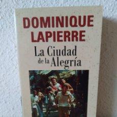 Libros: LA CIUDAD DE LA ALEGRÍA. DOMINIQUE LAPIERRE. NUEVO. Lote 204004148