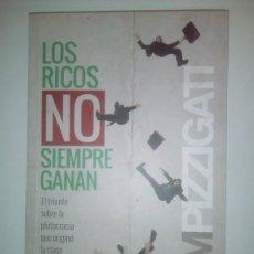 Libros: LOS RICOS NO SIEMPRE GANAN- SAM PIZZIGATI. Lote 204098517